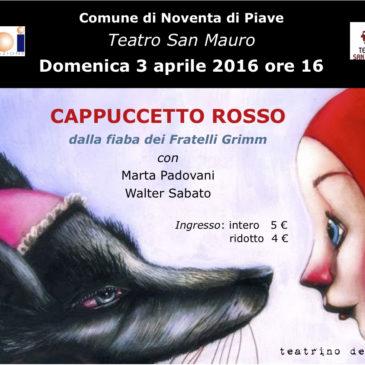 Cappuccetto Rosso, 3 Aprile 2016